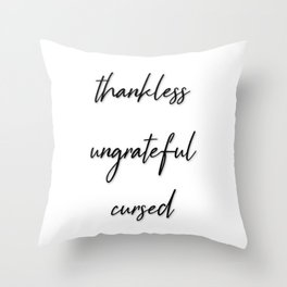 Thanklessgiving Throw Pillow
