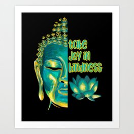Take Joy in Kindness Buddhist Sutra  Art Print