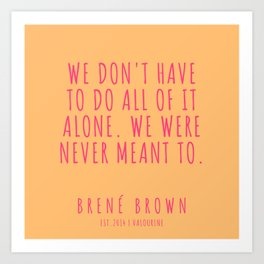 46 |Brené Brown Quote Series  | 190615 Art Print