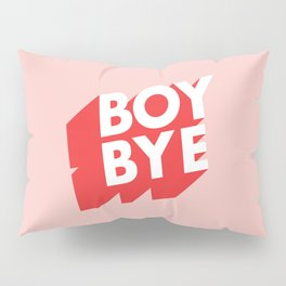 Boy Bye funny poster typography graphic design in red and pink home decor Pillow Sham