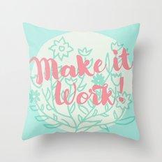 Make it Work 2 Throw Pillow