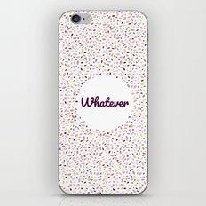 Whatever iPhone & iPod Skin