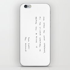 And, when you want something, all the universe conspires in helping you to achieve it. iPhone & iPod Skin