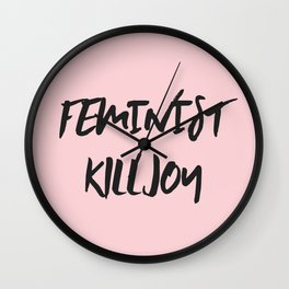 Feminist Killjoy Print Wall Clock