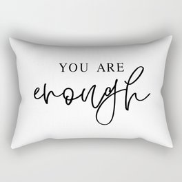YOU ARE ENOUGH by Dear Lily Mae Rectangular Pillow