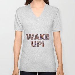 WAKE UP!  Unisex V-Neck