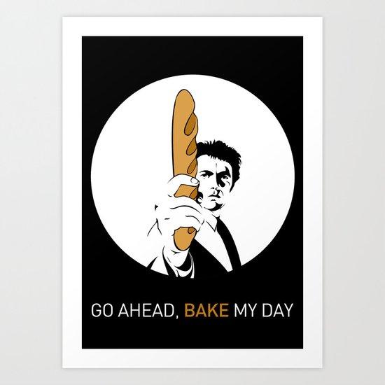Go ahead, bake my day II Art Print