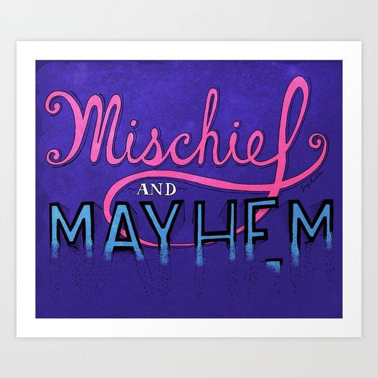 Mischief And Mayhem Art Print
