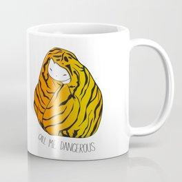 CALL ME DANGEROUS TIGER CAT Coffee Mug