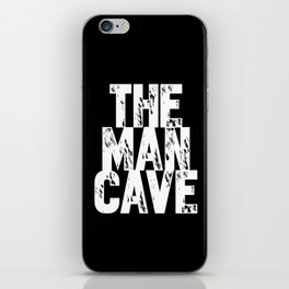 The Man Cave (white text on black) iPhone Skin