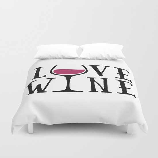 Love Wine Quote Duvet Cover