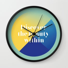 Discover the beauty within Wall Clock