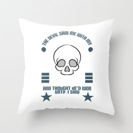 """The Devil Saw Me With My Head Down And Thought He'd Won Until I Said Amen"" T-shirt Design Faith Throw Pillow"