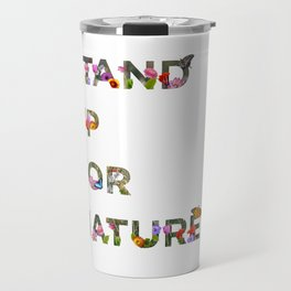Stand Up For Nature Travel Mug