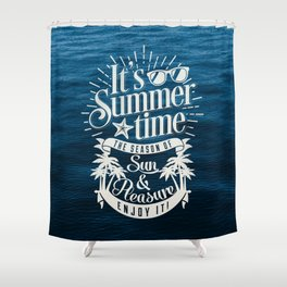 It's Summer Time Shower Curtain