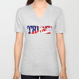 "The word ""Trump"" ie President Trump with the American Flag from Fort McHenry overlayed. Unisex V-Neck"
