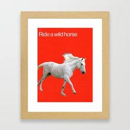 Ride a Wild Horse Framed Art Print