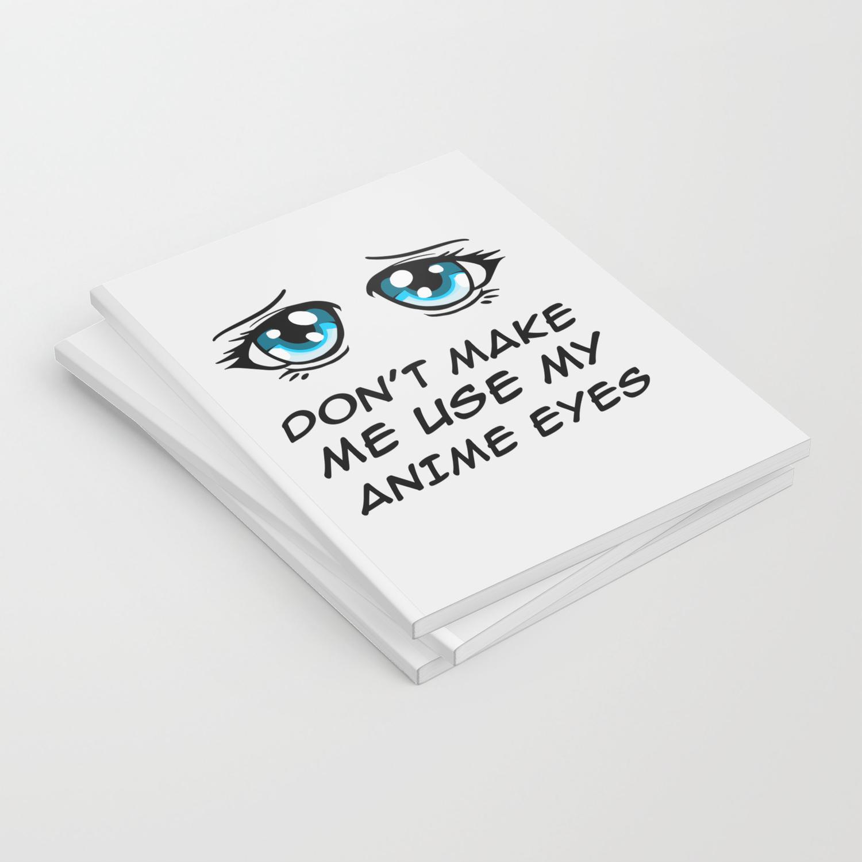 Anime Eyes Kawaii Otaku Manga Comic Aesthetic Gift Notebook By Pubeast Society6