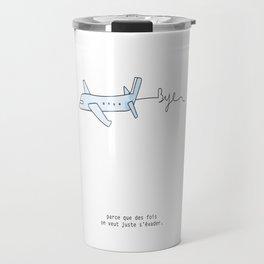 Juste s'évader Travel Mug