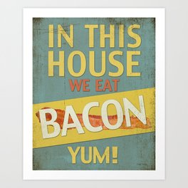 Bacon - YUM! Art Print