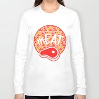meat Long Sleeve T-shirts featuring mEAT by Firefly
