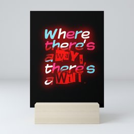 Where There's a Way Mini Art Print