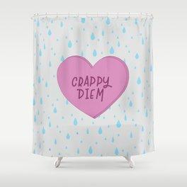Extra crappy diem. Shower Curtain