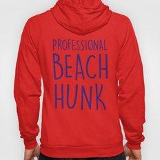 PROFESSIONAL BEACH HUNK Hoody
