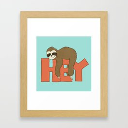 Hey Sloth! Framed Art Print