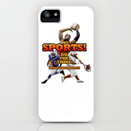 Sports! Do the thing! Make the points! iPhone Case