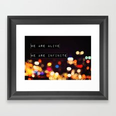 We are Alive, We are Infinite Framed Art Print