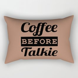 Coffee Before Talkie Rectangular Pillow