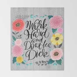 Pretty Swe*ry 2.0: Work Hard and Don't Be A Dick Throw Blanket