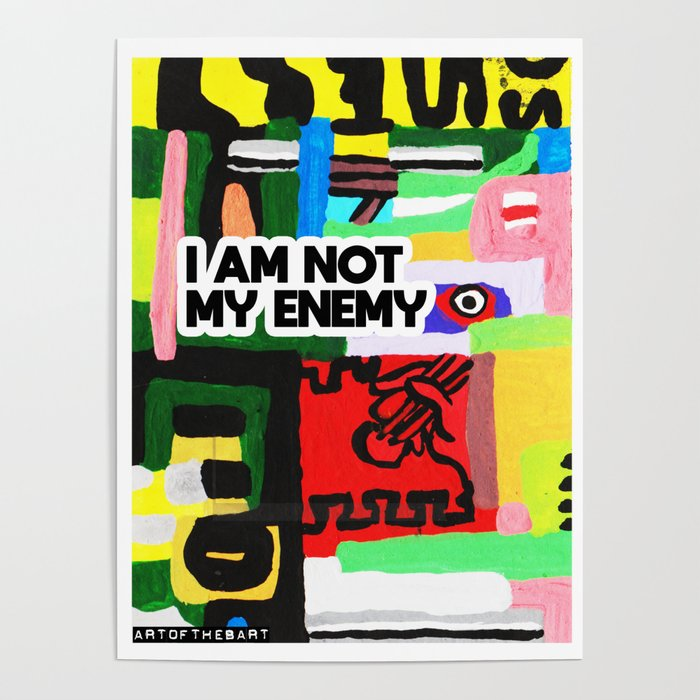 I am not my enemy Poster