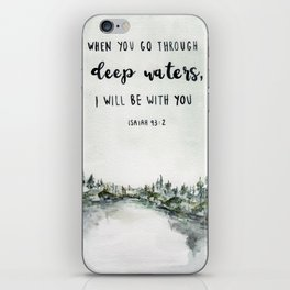 When You Go Through Deep Waters, I Will Be With You iPhone Skin