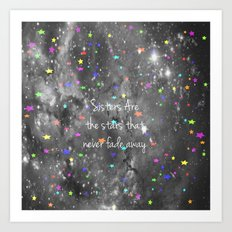 Sisters Are The Stars That Never Fade Away Art Print