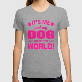 It's Me And My Dog Against The World mag T-shirt