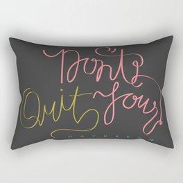 don't quit your daydream. Rectangular Pillow