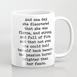 And one day she discovered that she was fierce and strong Coffee Mug