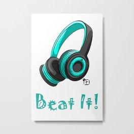 Beat It! Metal Print