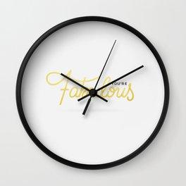 You're Fabulous (White Edition) Wall Clock