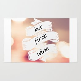 BUT FIRST WINE Rug