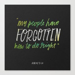 Forgotten how to do right Canvas Print