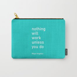 nothing will work unless you do Carry-All Pouch
