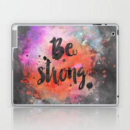 Be strong motivational watercolor quote Laptop & iPad Skin