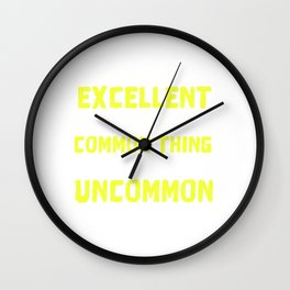 Empowerment Excellence Tshirt Design Uncommon way Wall Clock