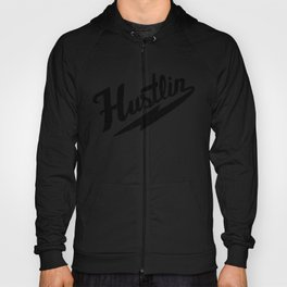 Hustlin - White Background with Black Image Hoody