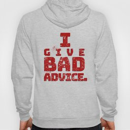 Bad Advice. Hoody