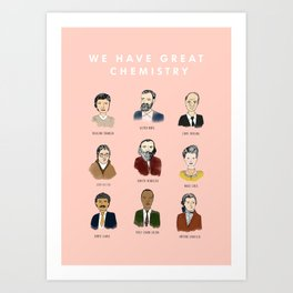 We Have Great Chemistry Art Print