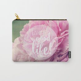 Live a Good Life Carry-All Pouch